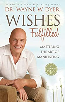 Wishes Fulfilled by [Dyer, Wayne W.]