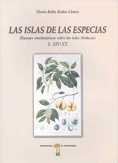 Las islas de las especias. Fuentes etno-históricas sobre las islas Molucas (ss