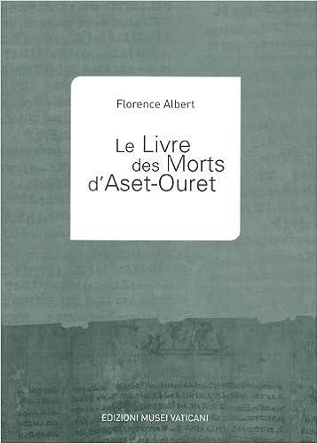 Download Online Le livre des morts d'Aset Ouret, museo Gregoriano Egizio epub pdf