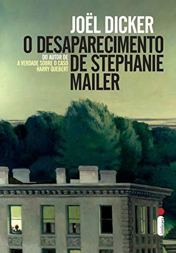 O desaparecimento de Stephanie Mailer por [Dicker, Joël]