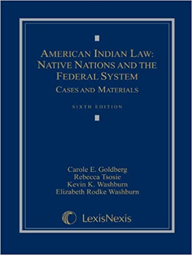 American Indian Law: Native Nations and the Federal System Sixth Edition Edition
