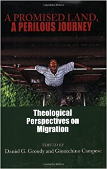 Book A Promised Land, a Perilous Journey: Theological Perspectives on Migration