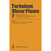 Turbulent Shear Flows 7: Selected Papers from the Seventh International Symposium on Turbulent Shear Flows, Stanford University, USA, August 21–23, 1989