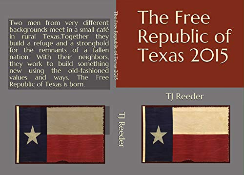 The Free Republic of Texas 2015 by [Reeder, TJ]