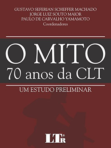 O Mito 70 Anos da CLT (Portuguese Edition)