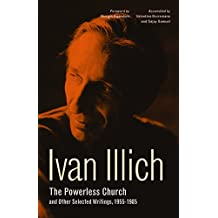 The Powerless Church and Other Selected Writings, 1955-1985
