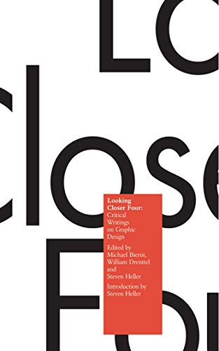 Looking Closer 4: Critical Writings on Graphic Design (Bk. 4)