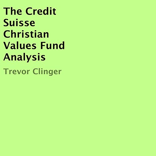 The Credit Suisse Christian Values Fund Analysis