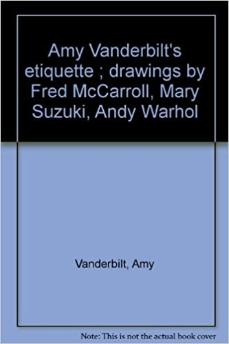 amy vanderbilts etiquette drawings by fred mccarroll mary suzuki andy warhol