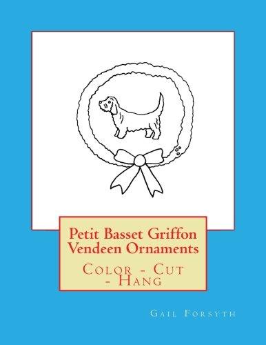 Petit Basset Griffon Vendeen Ornaments: Color - Cut - Hang