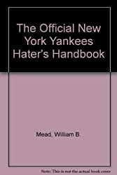 The Official New York Yankees Hater's Handbook