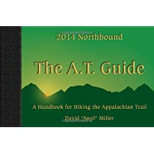 The A.T. Guide Northbound 2014 by David Miller (2014-01-01)