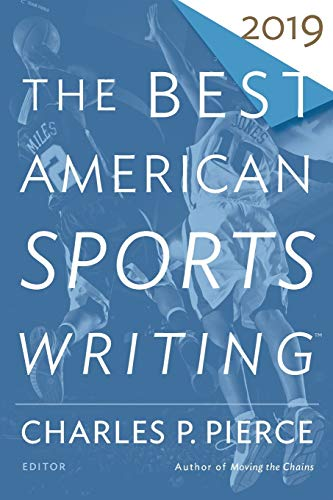 The Best American Sports Writing 2019 (The Best American Series ®)