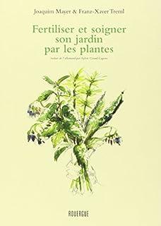 Fertiliser et soigner son jardin par les plantes