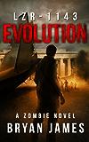 LZR-1143: Evolution: Book Two of the LZR-1143 Zombie Apocalypse Series