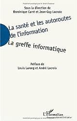 La sante et les autoroutes de l'information la greffe informatique