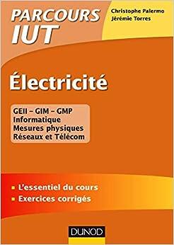 Electricité - Lessentiel du cours - Exercices corrigés