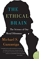 The Ethical Brain: The Science of Our Moral Dilemmas