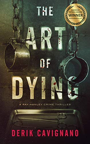 The Art of Dying: A Ray Hanley Crime Thriller by [Cavignano, Derik]