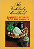 The Celebrity Cookbook - Favorite Recipes From the Famous by Klein, Maurice J. (editor) (1978) Paperback