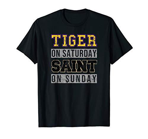 Tiger On Saturday Saint On Sunday Louisiana Football Fan Tee