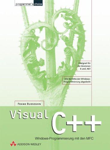 Visual C++ Windows-Programmierung mit den MFC (Programmer's Choice)