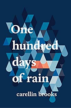 One Hundred Days of Rain by [Brooks, Carellin]