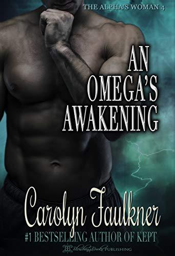 An Omega's Awakening (Alpha's Woman Book 4)