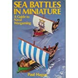 Sea Battles in Miniature, Paul Hague, 0850594146