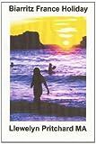Biarritz France Holiday, Llewelyn Pritchard, 1495209199