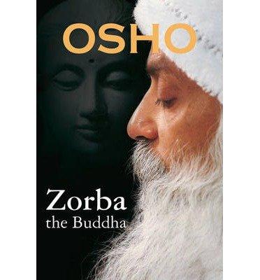 [(Zorba the Buddha)] [Author: Osho] published on (September, 2013) PDF