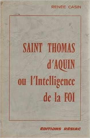 Livre gratuits en ligne Saint Thomas d'Aquin ou l'Intelligence de la foi pdf, epub ebook