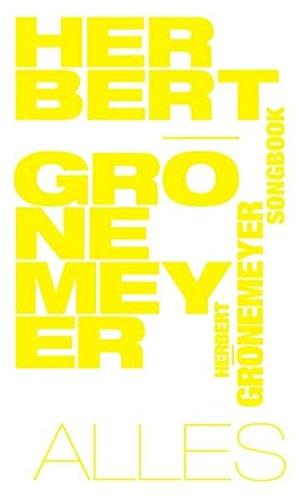 Herbert Grönemeyer: Alles - Das Songbook: Liederbuch für Gitarre, Gesang Taschenbuch – 24. Juli 2008 Bosworth 3865433359 Musik / Liederbücher Operntexte