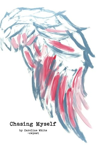 Chasing Myself by CreateSpace Independent Publishing Platform