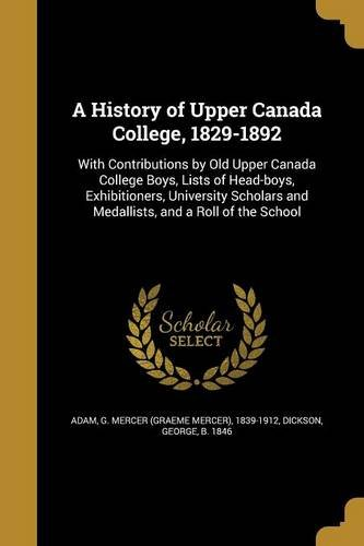 A History of Upper Canada College, 1829-1892 PDF