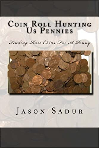 Coin Roll Hunting Us Pennies: Finding Rare Coins For A Penny