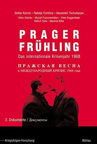 Prager Frühling. Das internationale Krisenjahr 1968 / Prager Frühling. Das internationale Krisenjahr 1968: Dokumente
