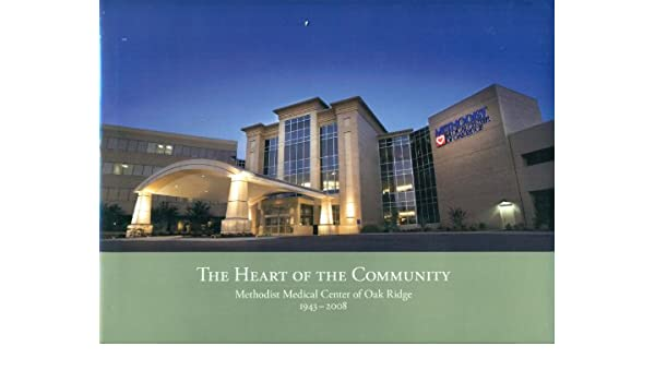 The Heart of the Community: Methodist Medical Center of Oak