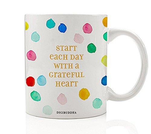 Gratitude Gifts, Start Each Day With A Grateful Heart Mug, Thankful Powerful Thought Faith Prayer Coffee Tea Cup Quote Christmas Birthday Present Idea for Her Sister Mom Mother 11oz Digibuddha DM0287 by Digibuddha