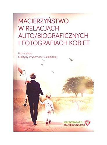 Macierzynstwo w relacjach auto/biograficznych i fotografiach kobiet (Polska wersja jezykowa) ebook