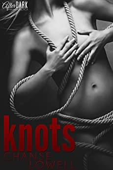 Knots by [Lowell, Chanse]