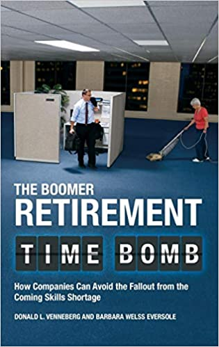 How Companies Can Avoid the Fallout from the Coming Skills Shortage The Boomer Retirement Time Bomb