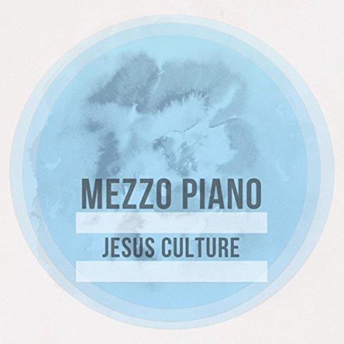 Mezzo Piano - Jesus Culture, Vol. 1 (2016)