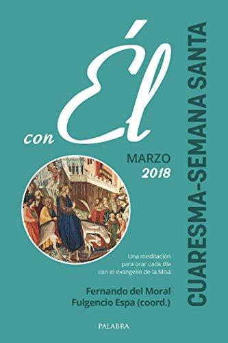 [Free] Cuaresma-Semana Santa 2018, con Él (Spanish Edition)<br />[K.I.N.D.L.E]