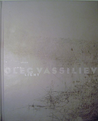 Oleg Vassiliev: Space and Light