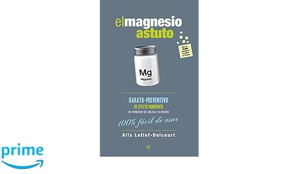 El Magnesio Astuto (Fuera de colección): Amazon.es: Alix Lefief-Delcourt, Montse Roca Comet: Libros