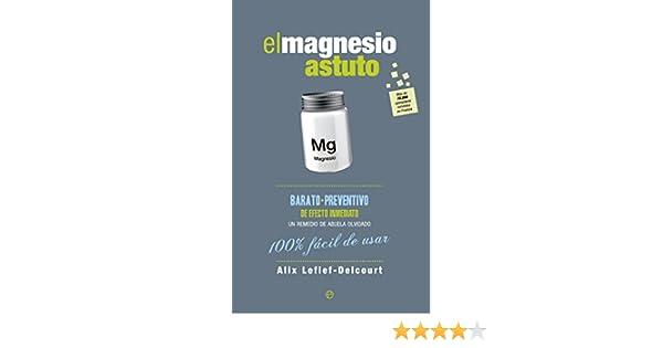 Amazon.com: El magnesio astuto (Fuera de colección) (Spanish Edition) eBook: Alix Lefief-Delcourt, Montse Roca Comet: Kindle Store
