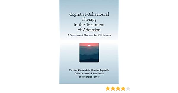Cognitive-Behavioural Therapy in the Treatment of Addiction: A ...