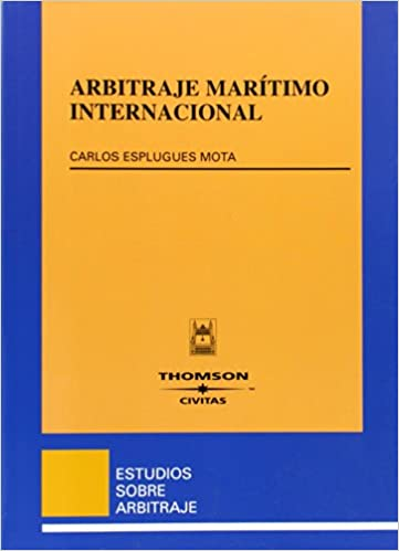 Arbitraje marítimo internacional Estudios sobre Arbitraje: Amazon.es: Carlos A. Esplugues Mota: Libros