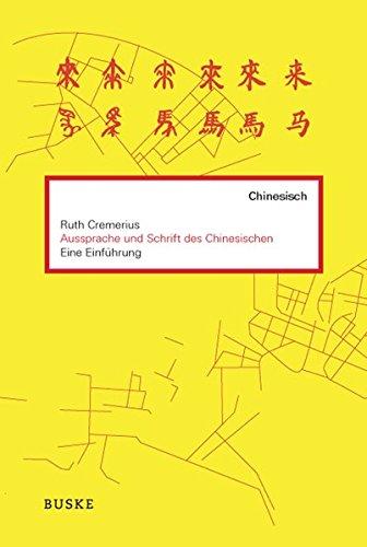 Aussprache und Schrift des Chinesischen: Eine Einführung, inkl. 1 Audio-CD